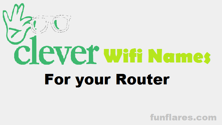Clever WiFi Names to Shock your Neighbors