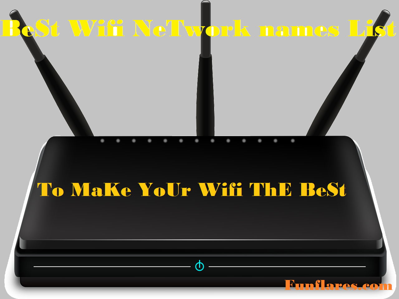 Best Wifi Names for your home office wifi routers