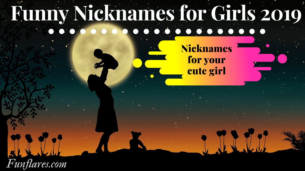 Funny Nicknames For Girls 2019