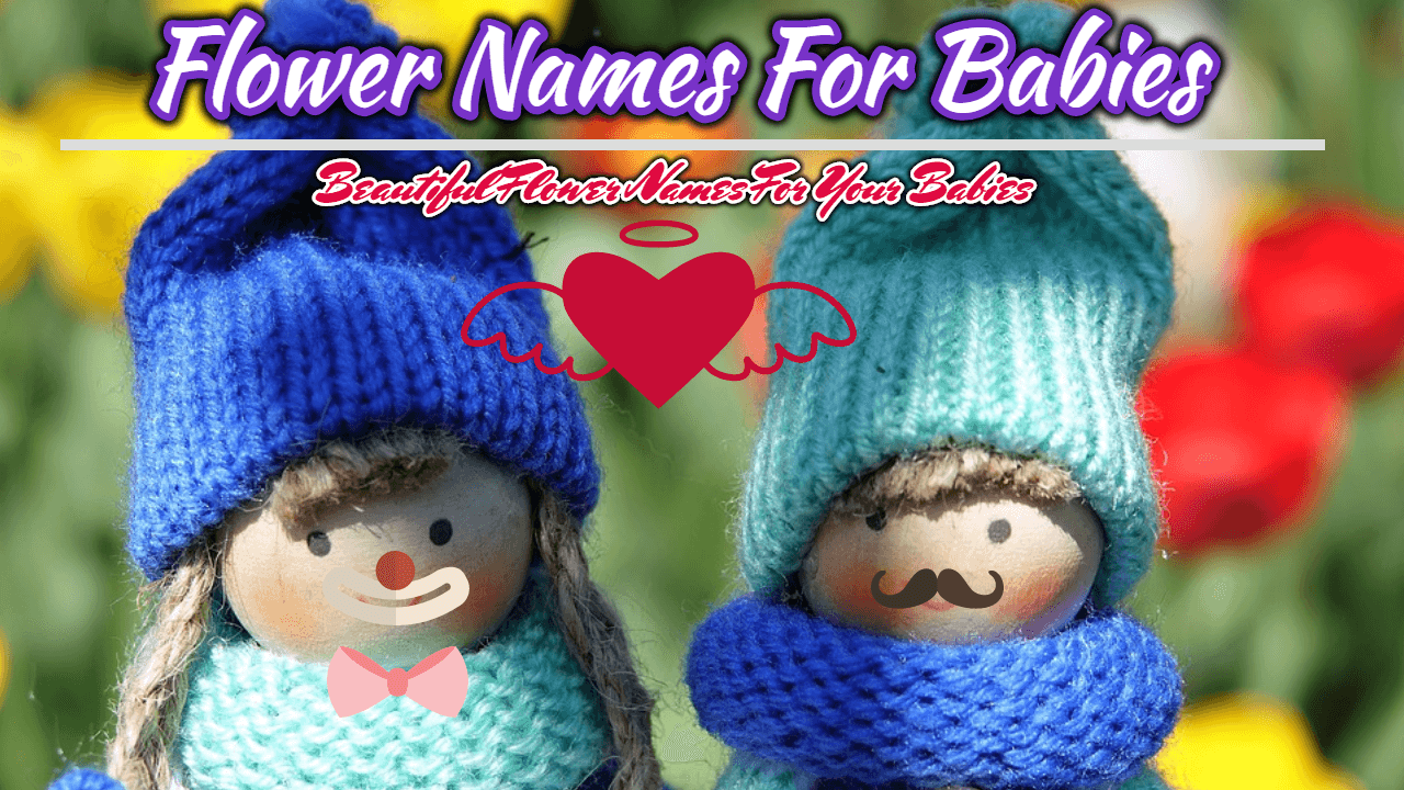 Flower Names For Baby - Beautiful Flower Names For Sweet Babies