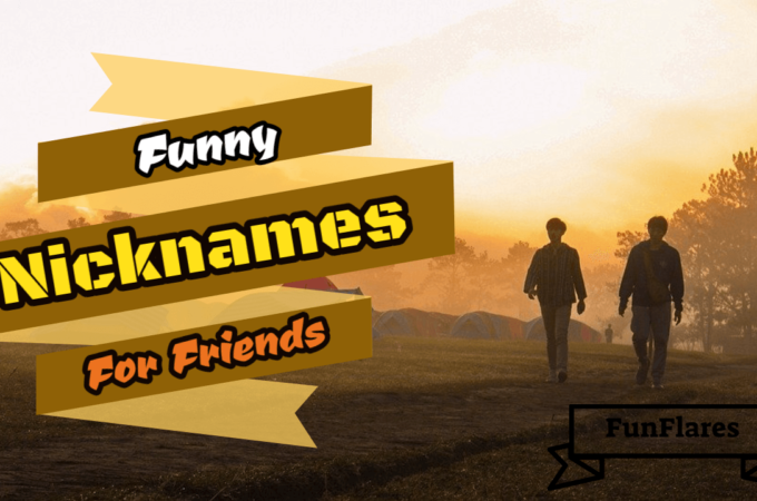 Funny Nicknames For Friends – 101+ Huge Nicknames List